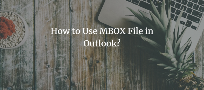use mbox file outlook step by step